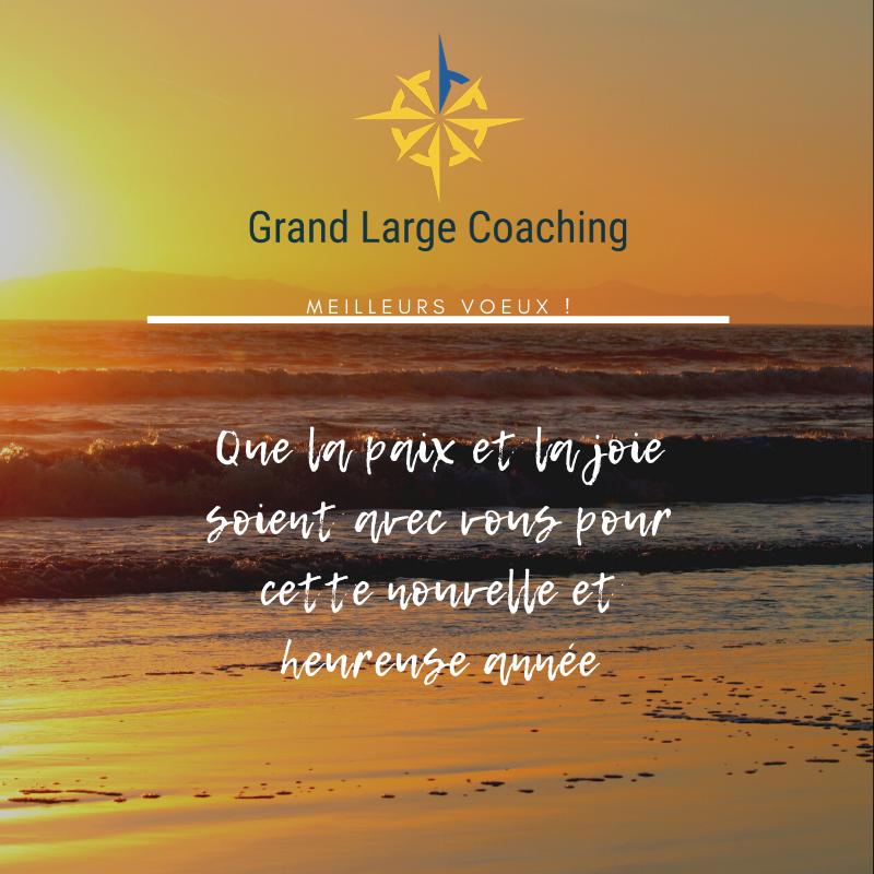 Grand Large Coaching - Meilleurs vœux ! - Que la paix et la joie soient avec vous pour cette nouvelle et heureuse année